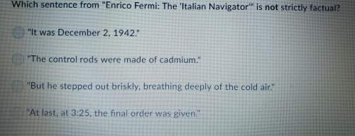 Which sentence form enrico fermi the italian navigator is not strictly factual