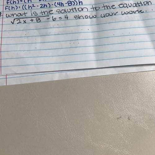 What is the solution to the equation in the & show work i'm very