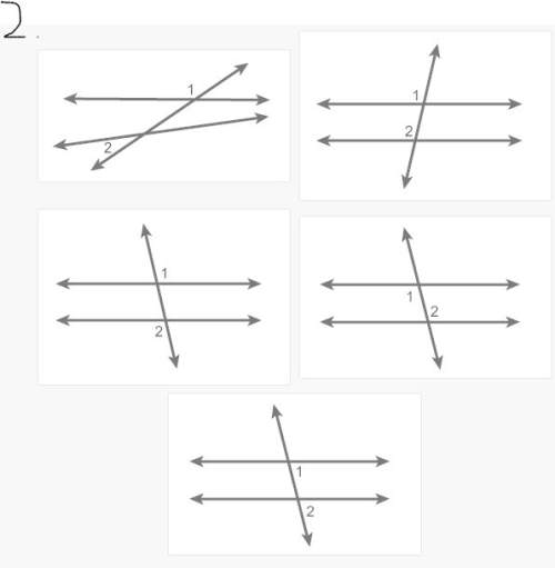 Need asap i will give brainliest and 98 points classify each pair of numbered angles corresponding,