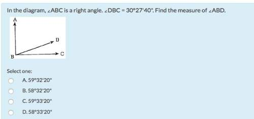 """In need of in the diagram, ∠abc is a right angle. ∠dbc = 30°27'40"""". find the measure of ∠abd."""