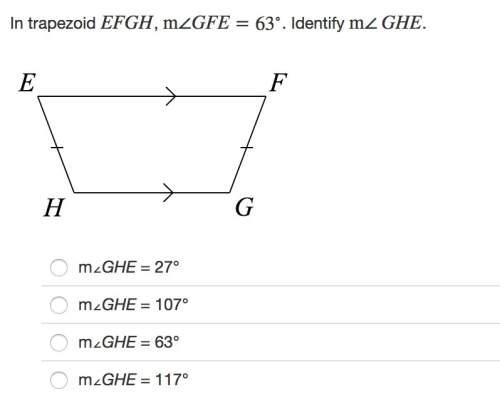 In trapezoid efgh, m∠gfe=63∘. identify m∠ghe. !