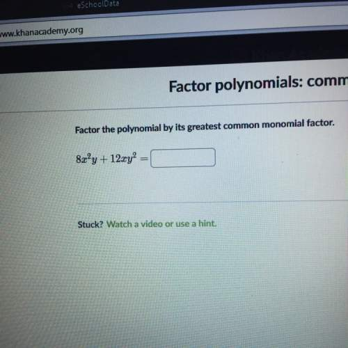 Factor the polynomial by its greatest common monomial factor.