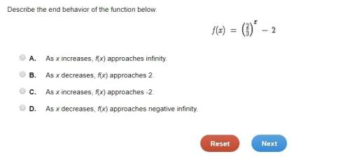 Describe the end behavior of the function below. f(x)=(2/3)^x-2 a. as x increases, f(x) approaches i