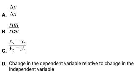 Which of the following are incorrect expressions for slope?
