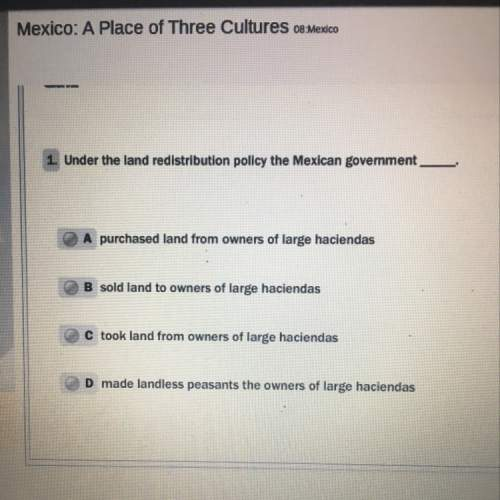 Under the land redistribution policy the mexican government