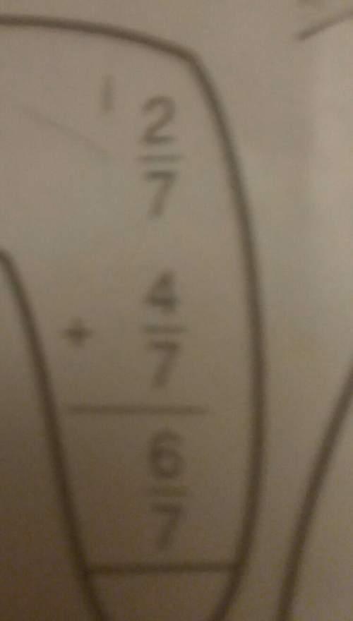 2/7 + 4/7 equal to 6/7? plz hurry!
