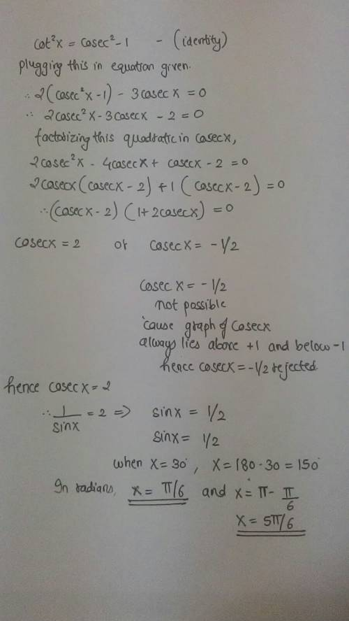 2cot^2x-3csc=0 find all solutions of the equation in the interval [0,2pi)