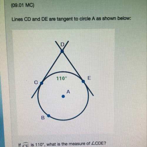 Lines cd and de are tangent to circle a as shown below. if ce is 110 degrees, what is the measure of