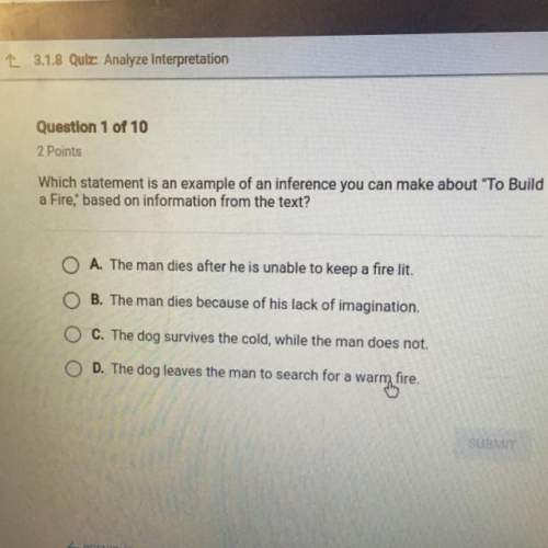 """Which statement is an example of an interference you can make about """"to build a fire"""", based on info"""