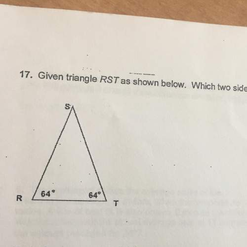 17. given triangle rst as shown below. which two sides of the triangle are congruent to each other?