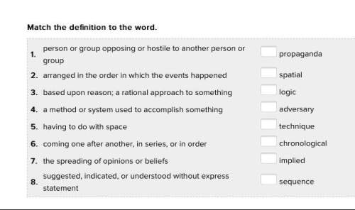 Match the definition to the word. 1. person or group opposing or hostile to another person or group