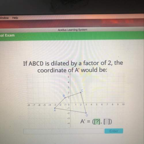 If abcd is dilated by a factor of 2, the coordinate a would be:
