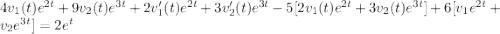 4v_1(t)e^{2t}+9v_2(t)e^{3t}+ 2v'_1(t)e^{2t}+3v'_2(t)e^{3t}-5[2v_1(t)e^{2t}+3v_2(t)e^{3t}] +6[v_1e^{2t}+v_2e^{3t}]=2e^t