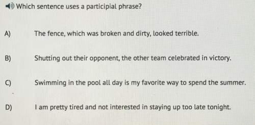 Which sentence uses a participial phrase?