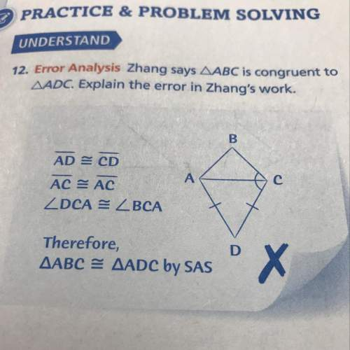Zhang says abc is congruent to adc. explain the error in zhang's work.