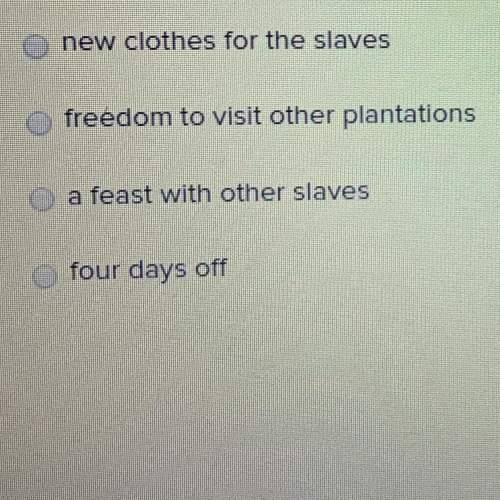 Which of the following events happen every year at christmas for the slaves?