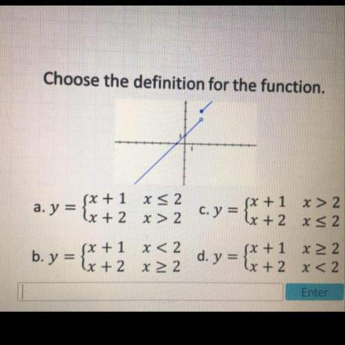 Choose the definition for the function. need !